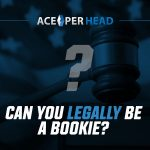 Can you Legally be a Bookie?