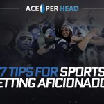 7 Tips for Sports Betting Aficionados