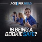 Is Being a Bookie Safe?
