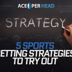Gambling Guides: 5 Sports Betting Strategies to Try Out